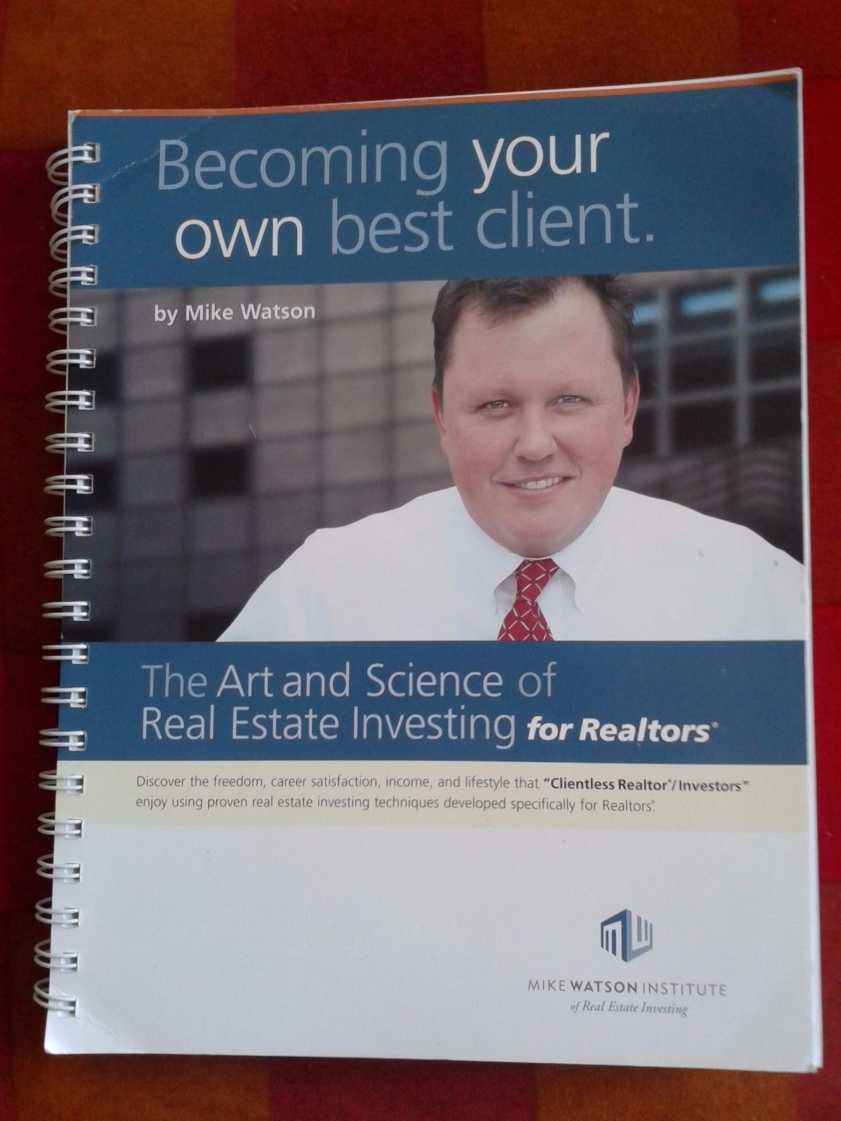 Real Estate Your Own Best Client By Mike Watson