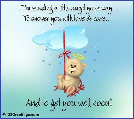 Im Sending A Little Angel Your Way To Shower You With Love And Care Get Well Soon