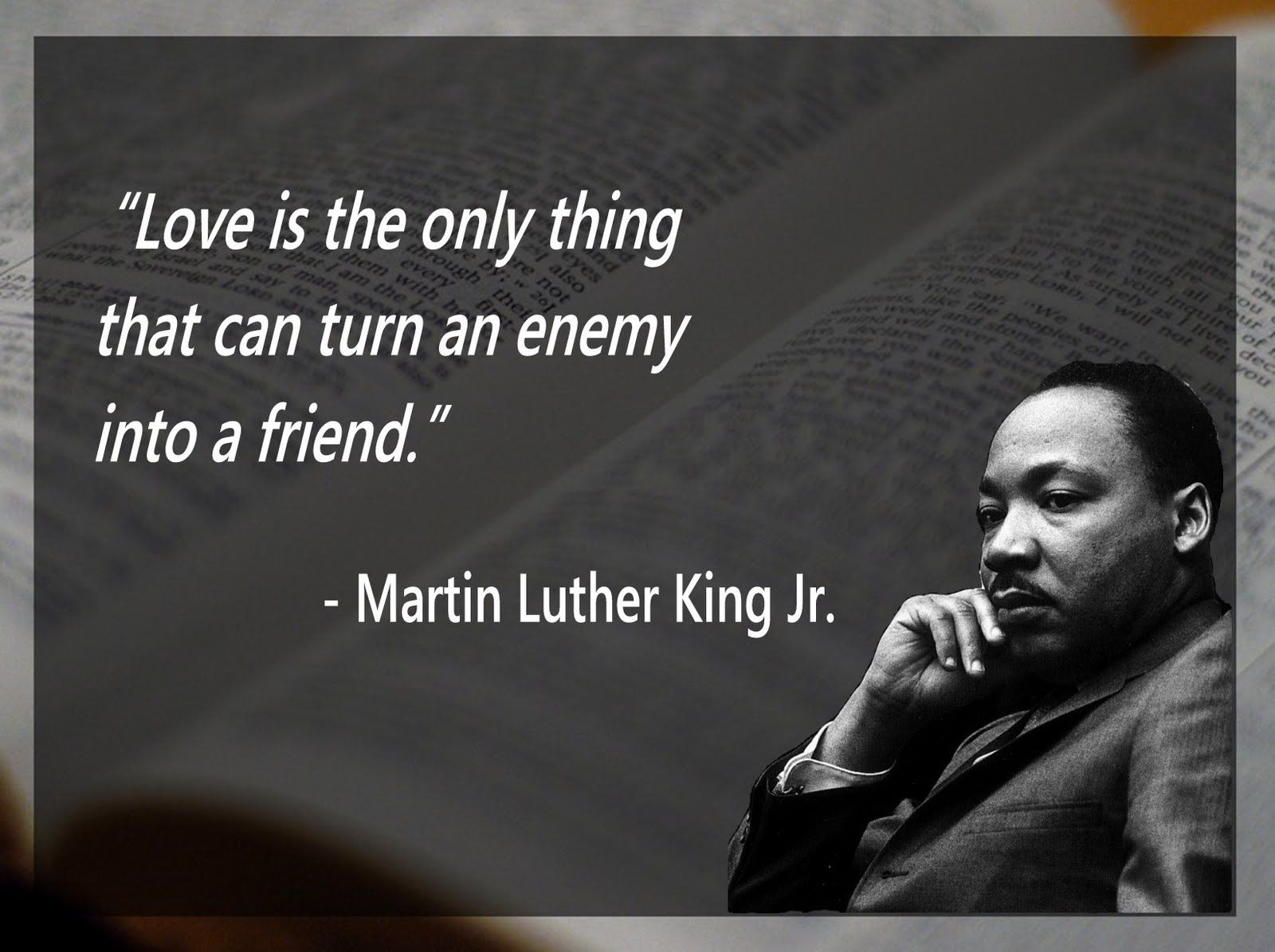Martin Luther King Jr s quote reminds me of this amazing quote from the