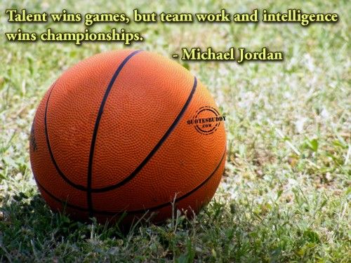 Talent Wins Games But Team Work And Intelligence Wins