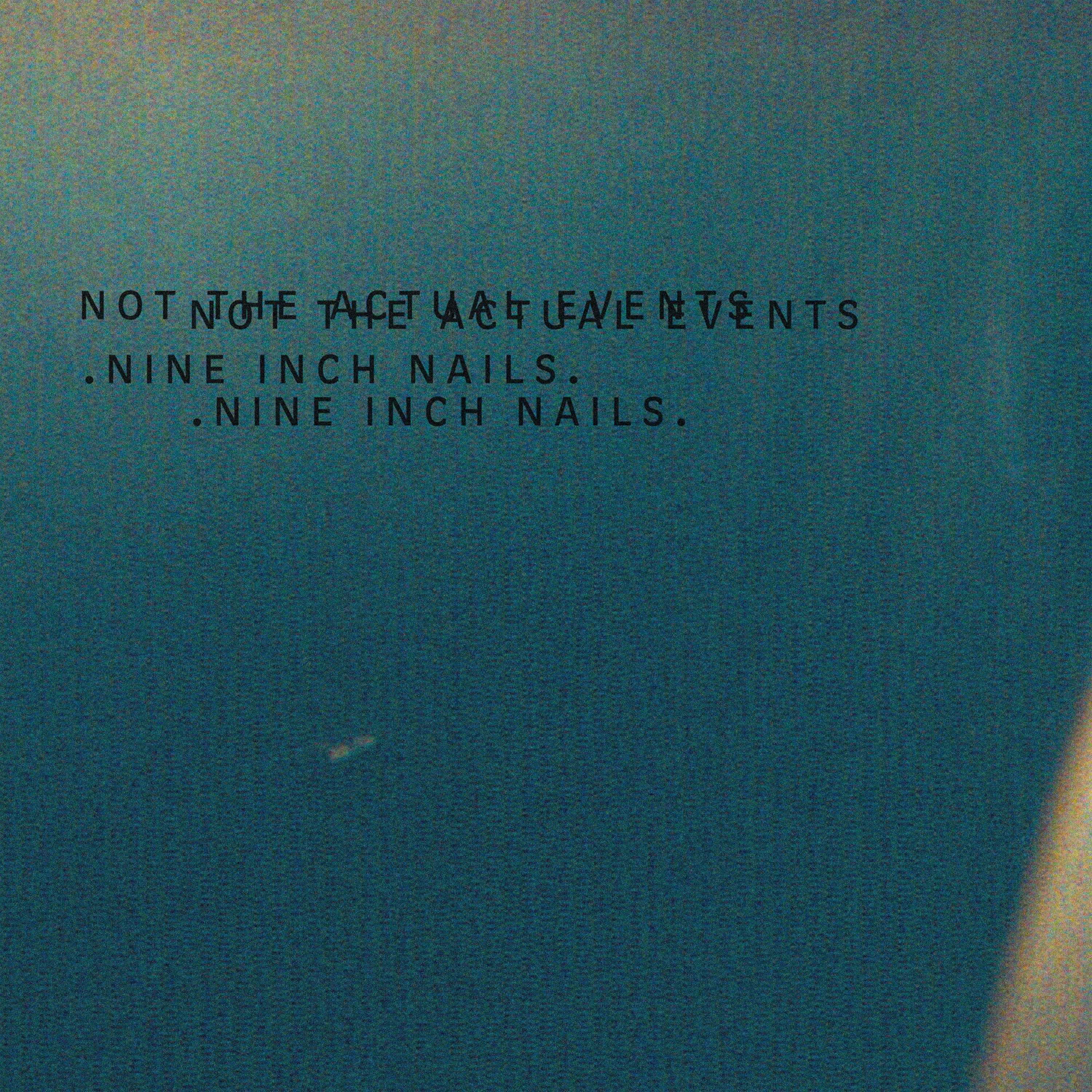 Nine Inch Nails — Not The Actual Events EP (2016). Alternate artwork ...