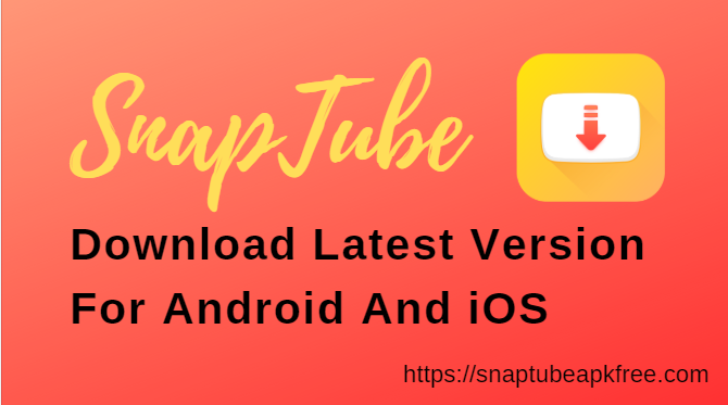 Snaptube For PC,Android & iOS Snaptube APK Ios