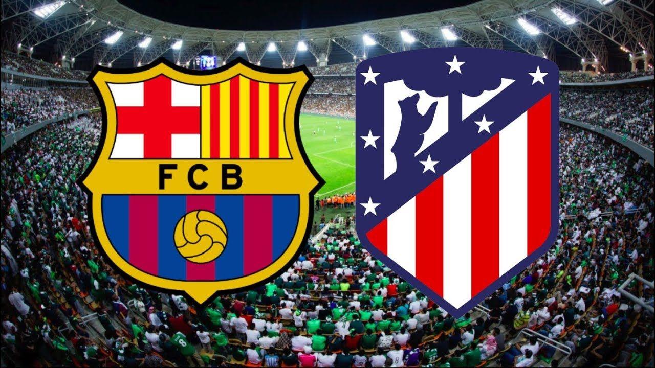 Barcelona X Atletico De Madrid Saiba Onde Assistir Agora O Jogo Do Classico Espanhol Barcelona Madrid Espanhol