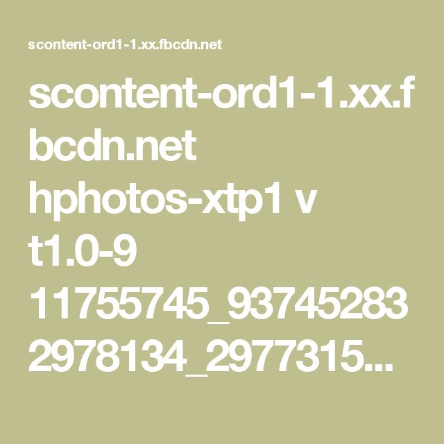 scontent-ord1-1.xx.fbcdn.net hphotos-xtp1 v t1.0-9 11755745_937452832978134_2977315256882176436_n.jpg?oh=e172ce5db9e4bf7b22dcff76954c6455&oe=564C02FD