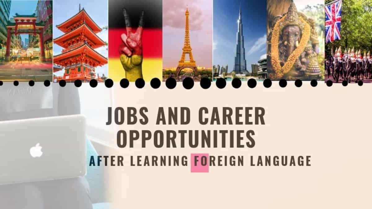 Best Job and career opportunities after learning a foreign