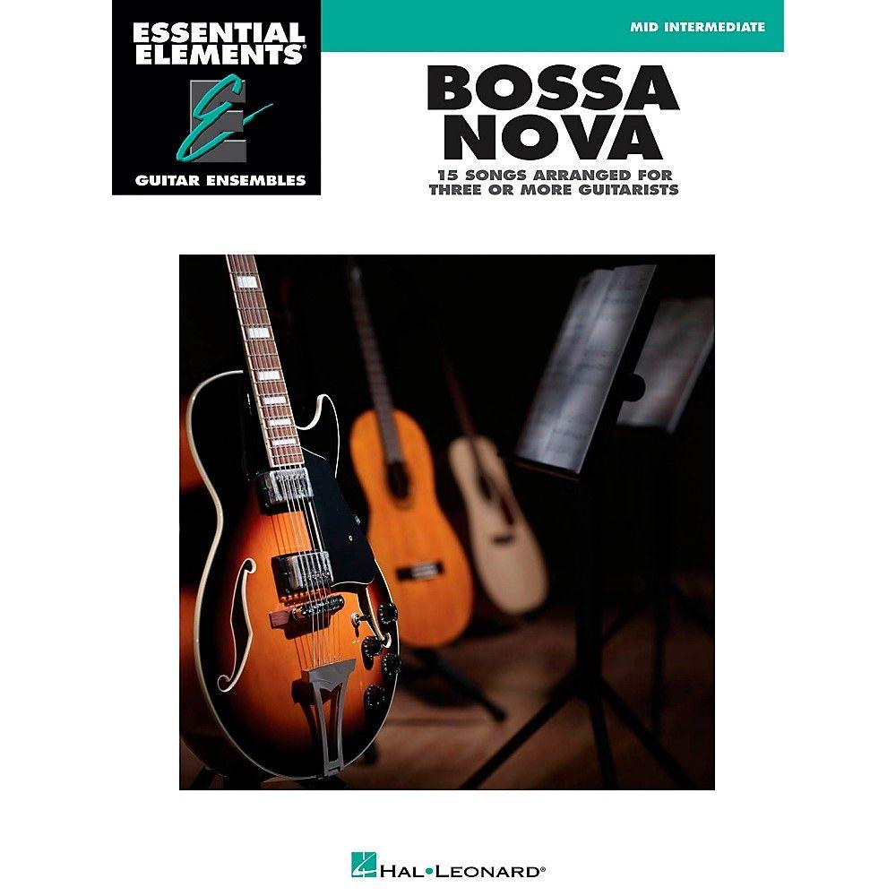 Hal Leonard Bossa Nova Essential Elements Guitar Ensembles Series Guitar Bossa Nova Songs