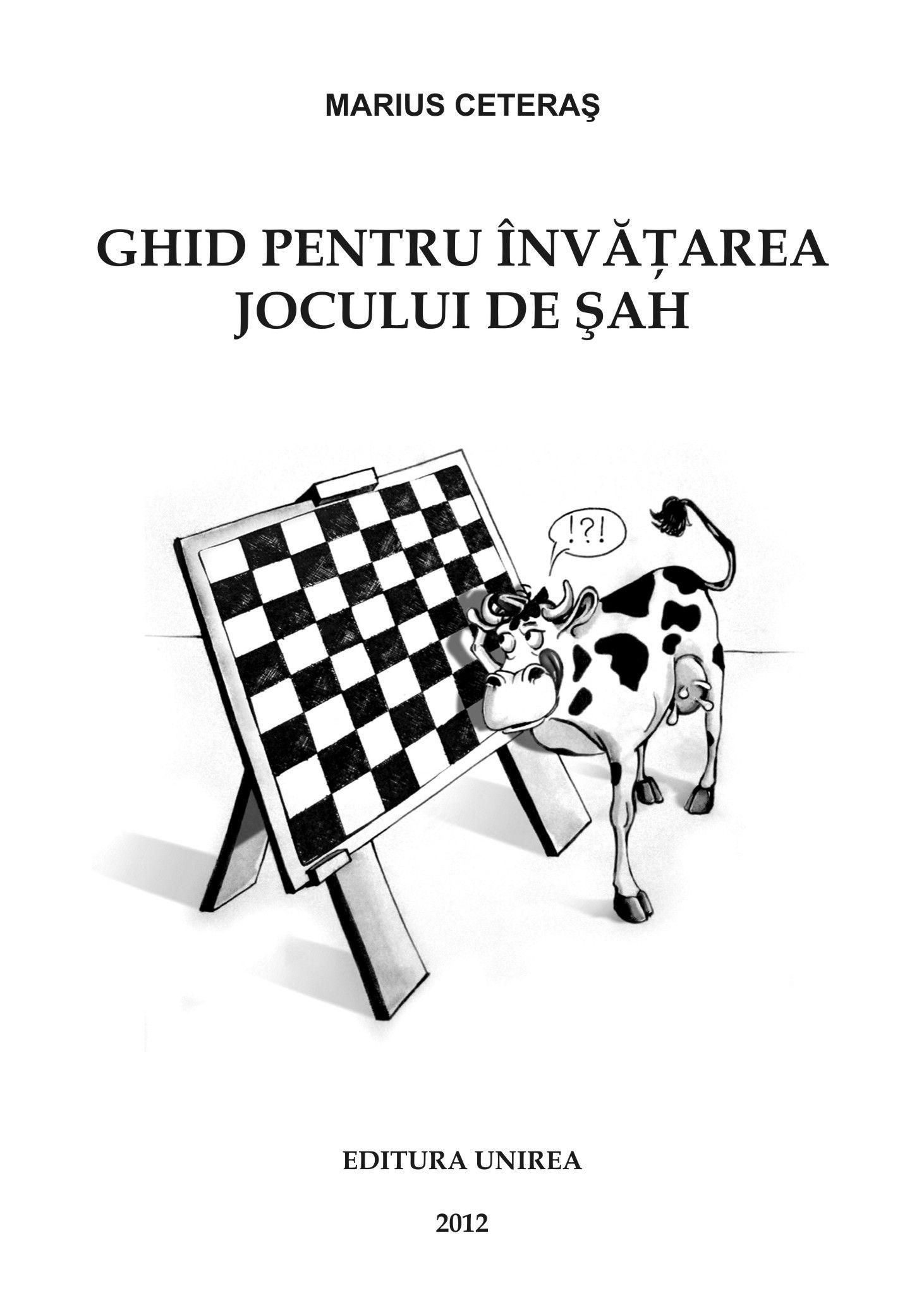 Carte Ghid pentru invatarea jocului de sah Cărți