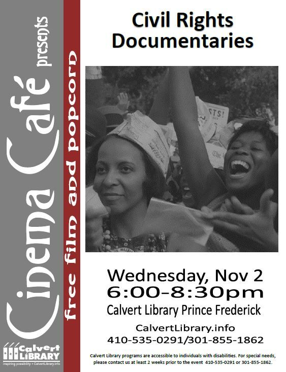 11/2/2016  I  6:00 PM-8:30 PM  I  Calvert Library Prince Frederick.  Come watch three short documentaries the government made about Civil Rights era! During the 1960s, the US Information Agency made hundreds of films for distribution abroad, primarily to counter anti-American propaganda. Rather than showing America in a completely positive light, these films show many of the nation's flaws before discussing how the government and the people were attempting to address these problems at the…