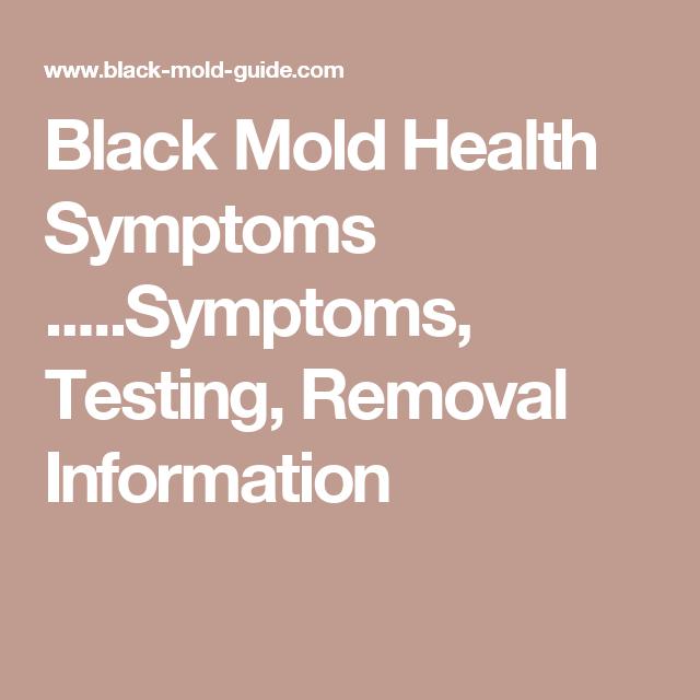 Black Mold Health Symptoms Testing Removal Information