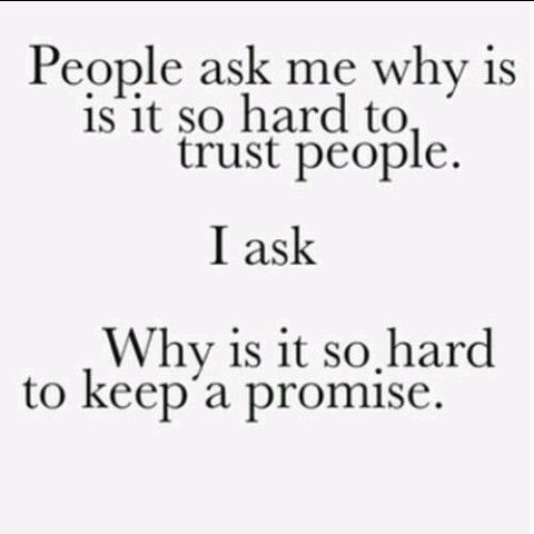 Dont Make A Promise That You Cant Keep Because It Just Ends Up
