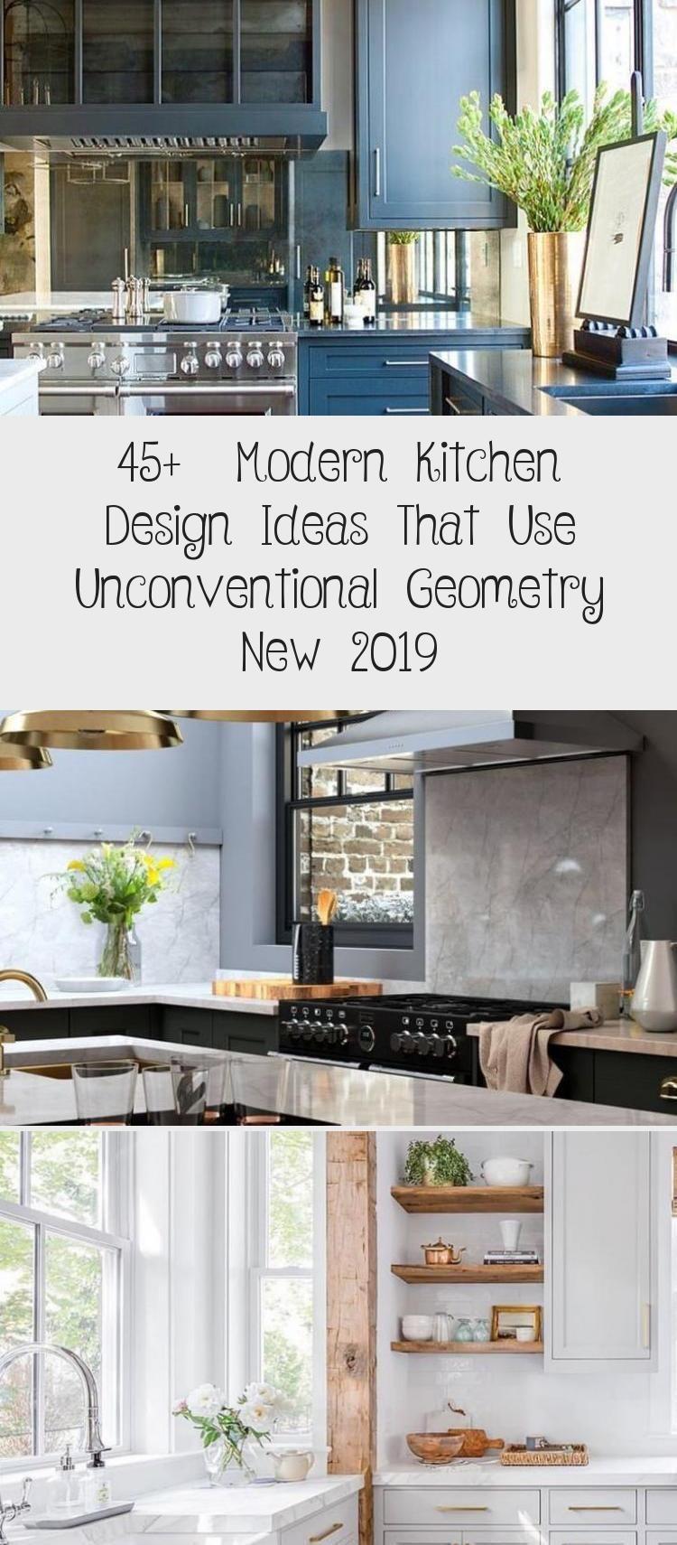 45 Modern Kitchen Design Ideas That Use Unconventional Geometry New 2019 Kitchen Decor In 2020 Modern Kitchen Design Modern Kitchen Kitchen Design