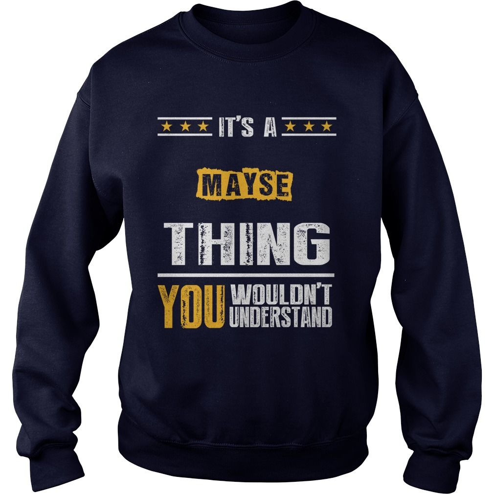 It's A MAYSE Thing,You Wouldn't Understand T-shirt #gift #ideas #Popular #Everything #Videos #Shop #Animals #pets #Architecture #Art #Cars #motorcycles #Celebrities #DIY #crafts #Design #Education #Entertainment #Food #drink #Gardening #Geek #Hair #beauty #Health #fitness #History #Holidays #events #Home decor #Humor #Illustrations #posters #Kids #parenting #Men #Outdoors #Photography #Products #Quotes #Science #nature #Sports #Tattoos #Technology #Travel #Weddings #Women