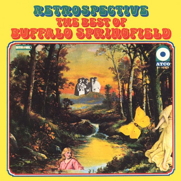 Buffalo Springfield Retrospective The Best Of Buffalo Springfield Rock Album Covers Album Cover Art Album Covers