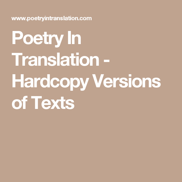 Poetry In Translation - Hardcopy Versions of Texts