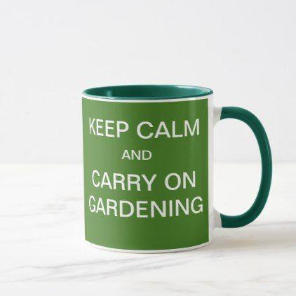 fbe264ea49585af78caf81140de24624 - Keep Calm And Carry On Gardening Mug