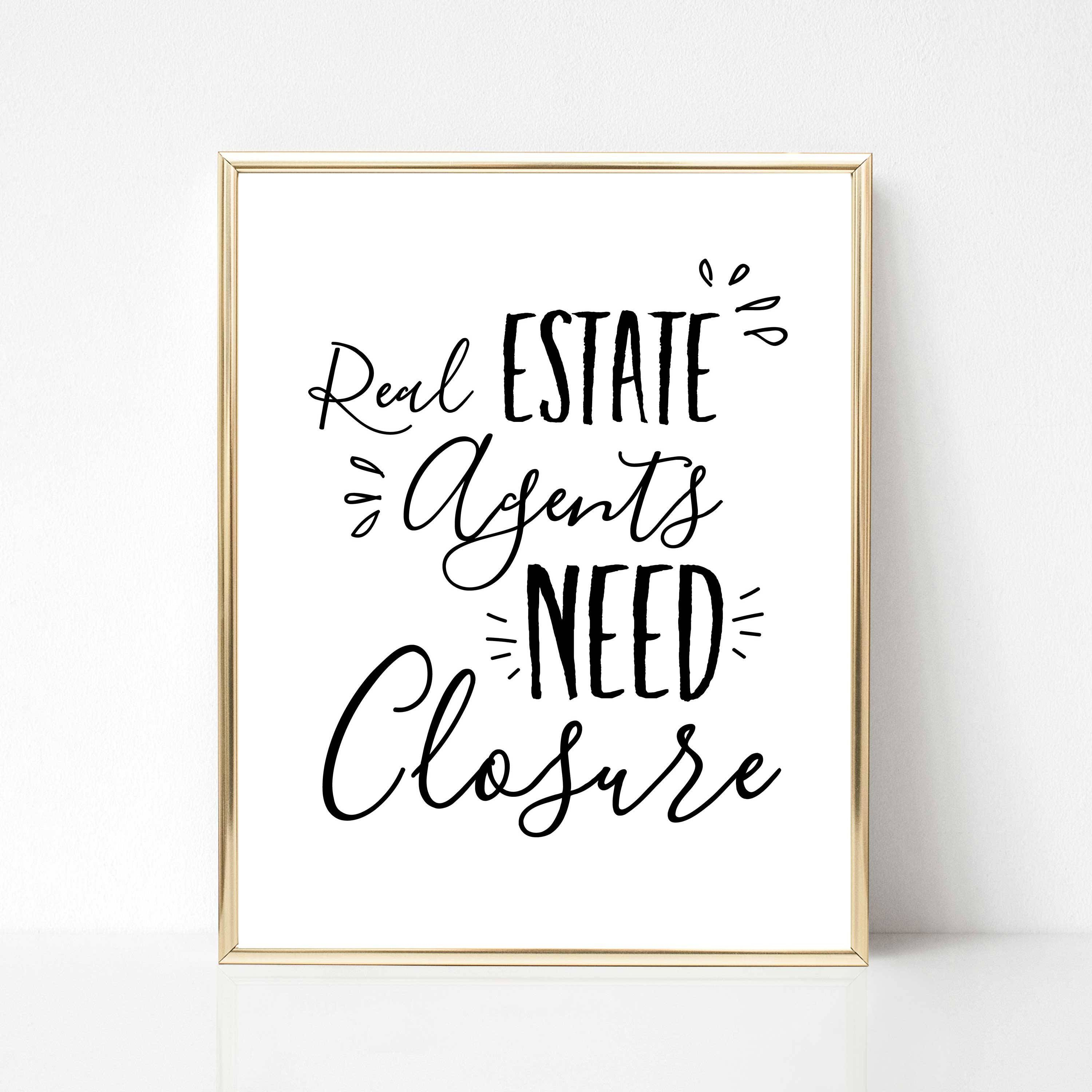 Real Estate Agents Need Closure Printable Realtor Wall Art Realtor Office De Agents Art Closure Estate Real Estate Agent Home Buying Tips Real Estate
