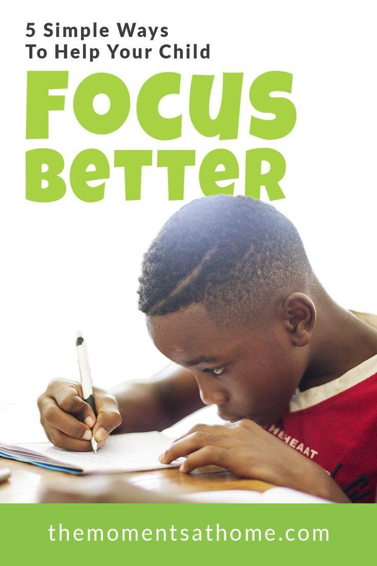 5 Easy Ways To Help Your Kids Focus Better Kids focus