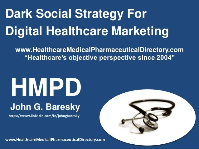 Dark Social Strategy For Digital Healthcare Marketing John G