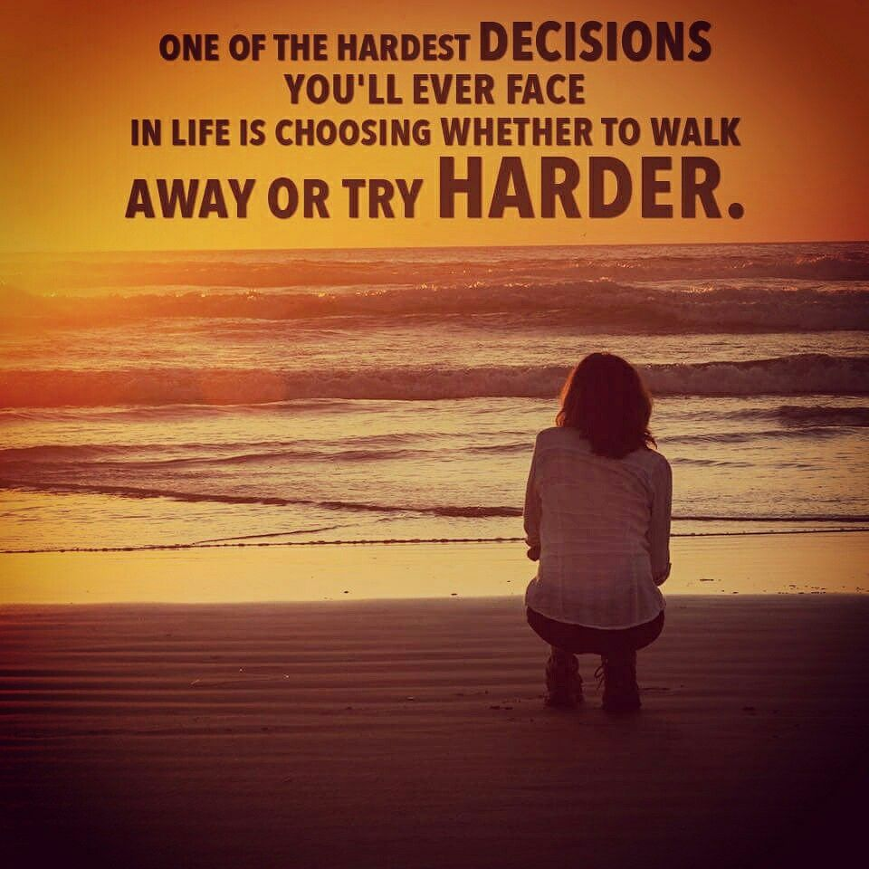 Try harder, but sometimes you have to just walk away. | Funny quotes for teens, Wisdom quotes