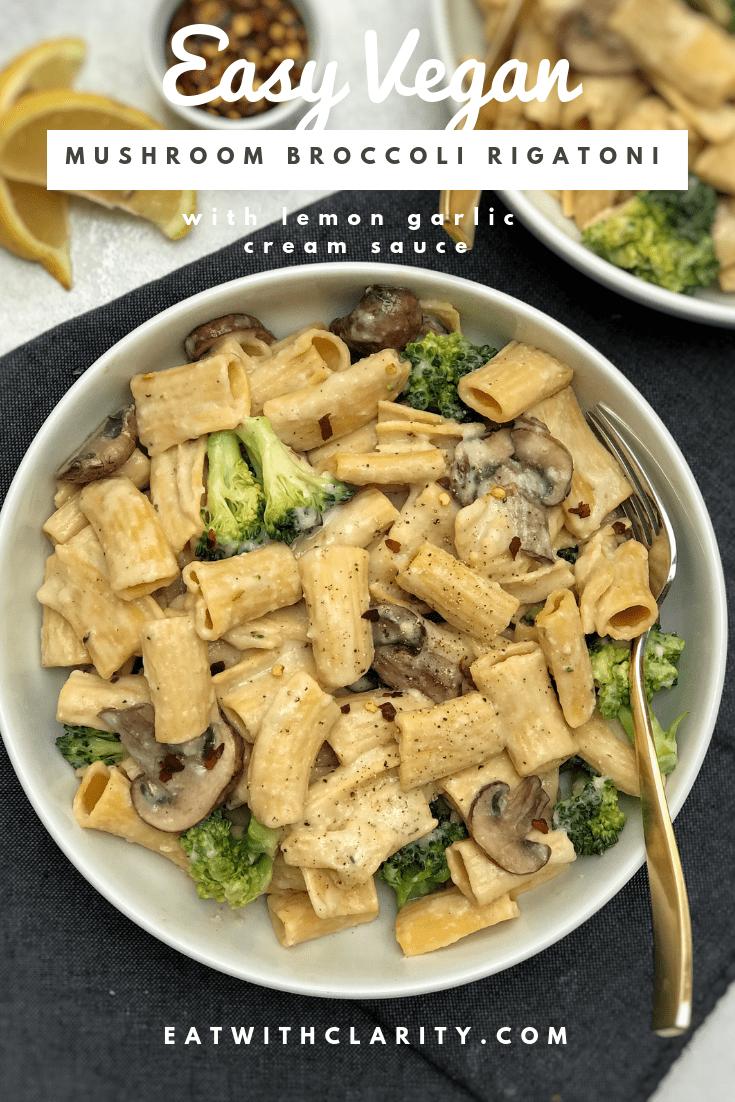 Mushroom Broccoli Rigatoni With Lemon Garlic Cream Sauce