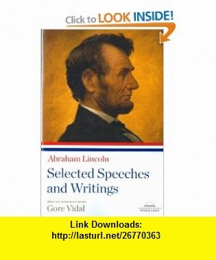 Abraham Lincoln Selected Speeches And Writings Library Of America