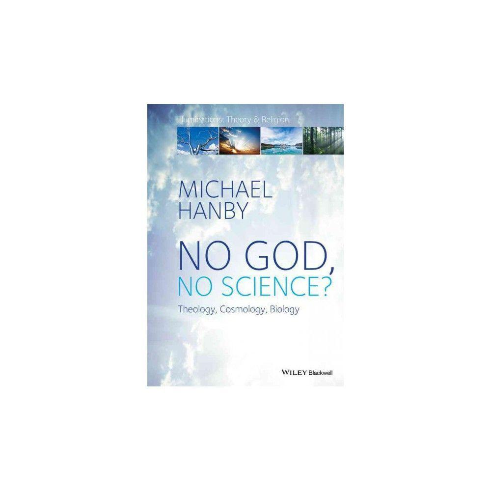 No God, No Science? : Theology, Cosmology, Biology (Paperback) (Michael Hanby & John Milbank & Graham