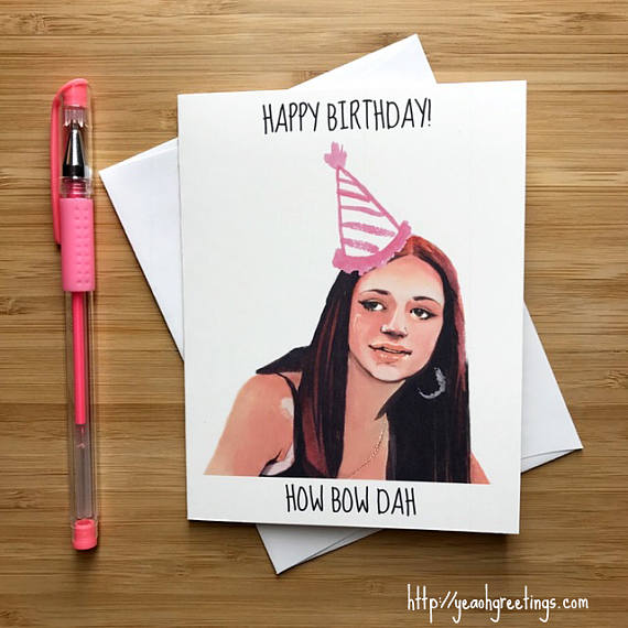 Funny Ratchet Girl Birthday CardInternet Memes Pop Culture Card Best F