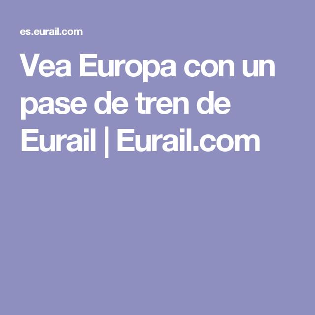 Vea Europa con un pase de tren de Eurail   Eurail.com