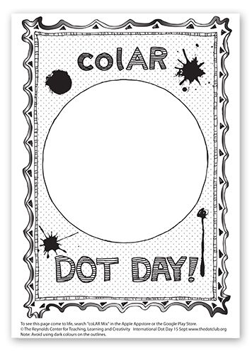 Dot Day Fun Watch Your Dot Come To Life In Amazing 3d In The Colar App Fablevision Learning Dot Day The Dot Book International Dot Day