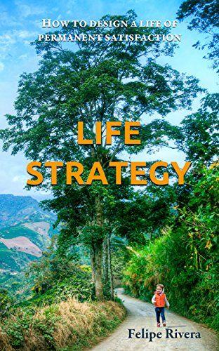 Life Strategy: How to design a life of permanent satisfac... https://www.amazon.com/dp/B019QU5324/ref=cm_sw_r_pi_awdb_x_qH94ybFD1DCMX