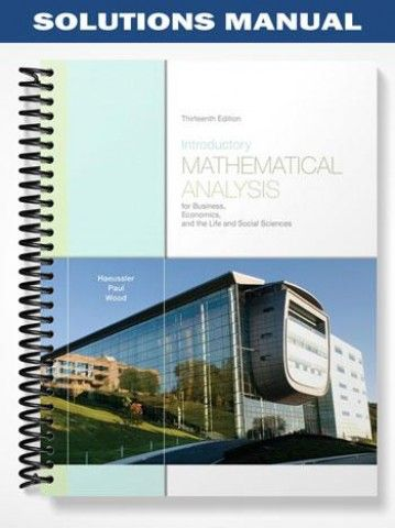 Solutions manual for introductory mathematical analysis for business solutions manual introductory mathematical analysis business economics the life social sciences 13th edition haeussler at https fandeluxe Gallery