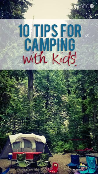 10 Tips for Camping with Kids | Bloggers Best | Camping ...