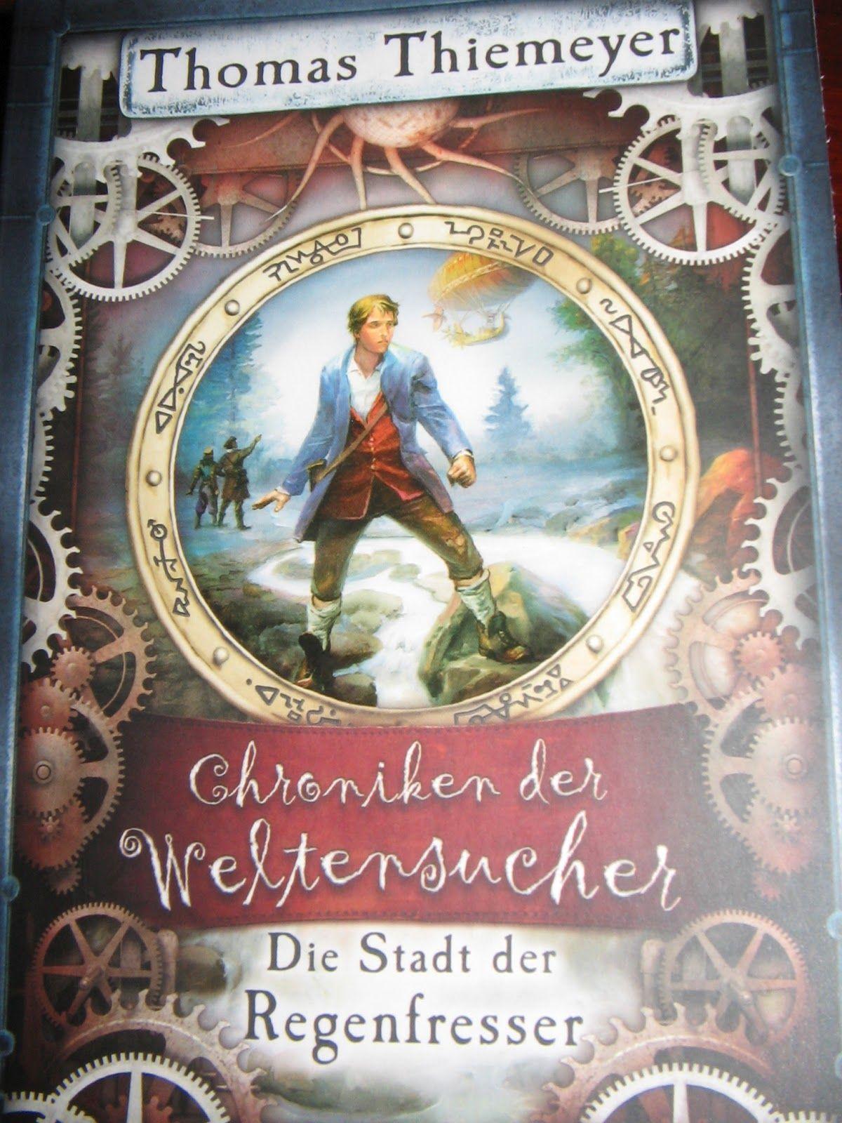 Meine Leidenschaft: Lesen: Rezension: Thomas Thiemeyer - Die Chroniken der Weltensucher (1) Die Stadt der Regenfresser