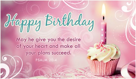 Happy Birthday May he give you the desire of your heart and make – Make a Birthday Card Online