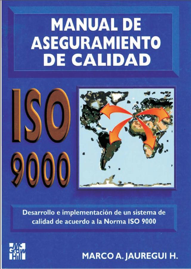 Manual de aseguramiento de la calidad- ISO - 9000 - Marco Jauregui ...