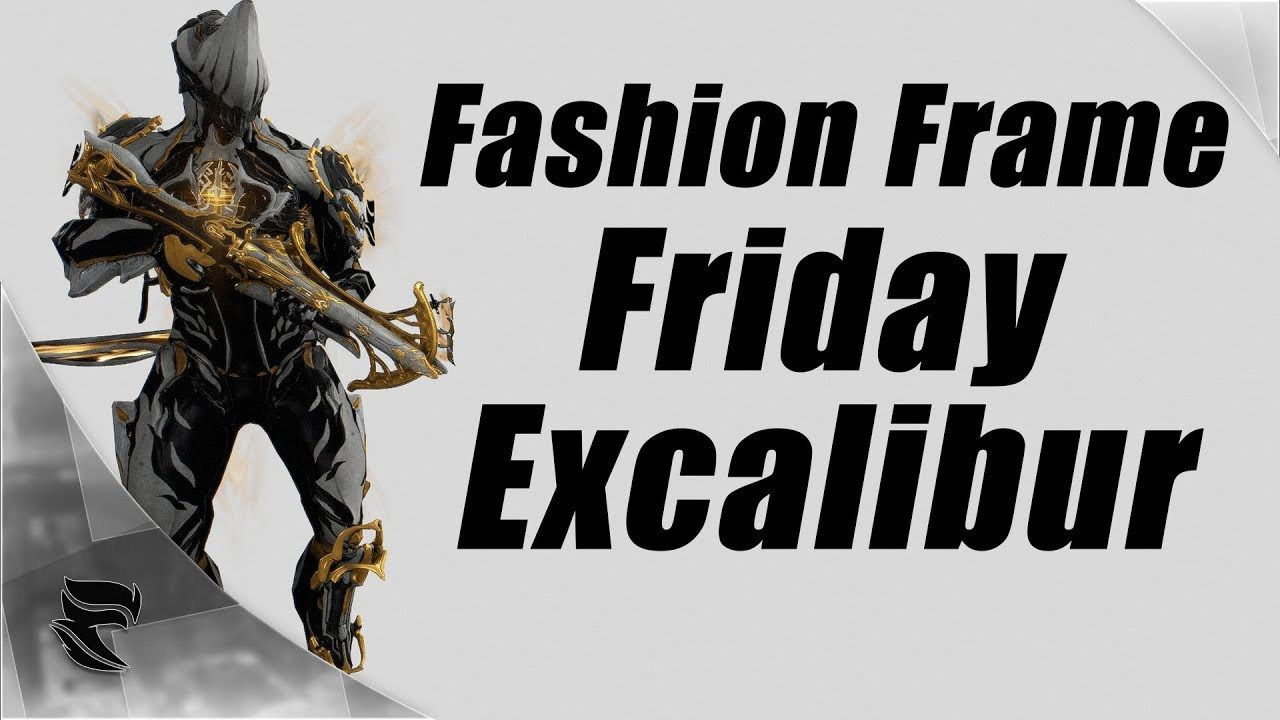 Warframe: Fashion Frame Friday Episode #1 Excalibur - https://www ...
