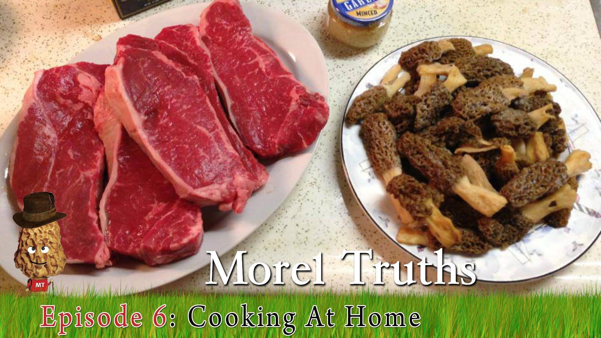 How do i cook morel mushrooms morel truths episode 6