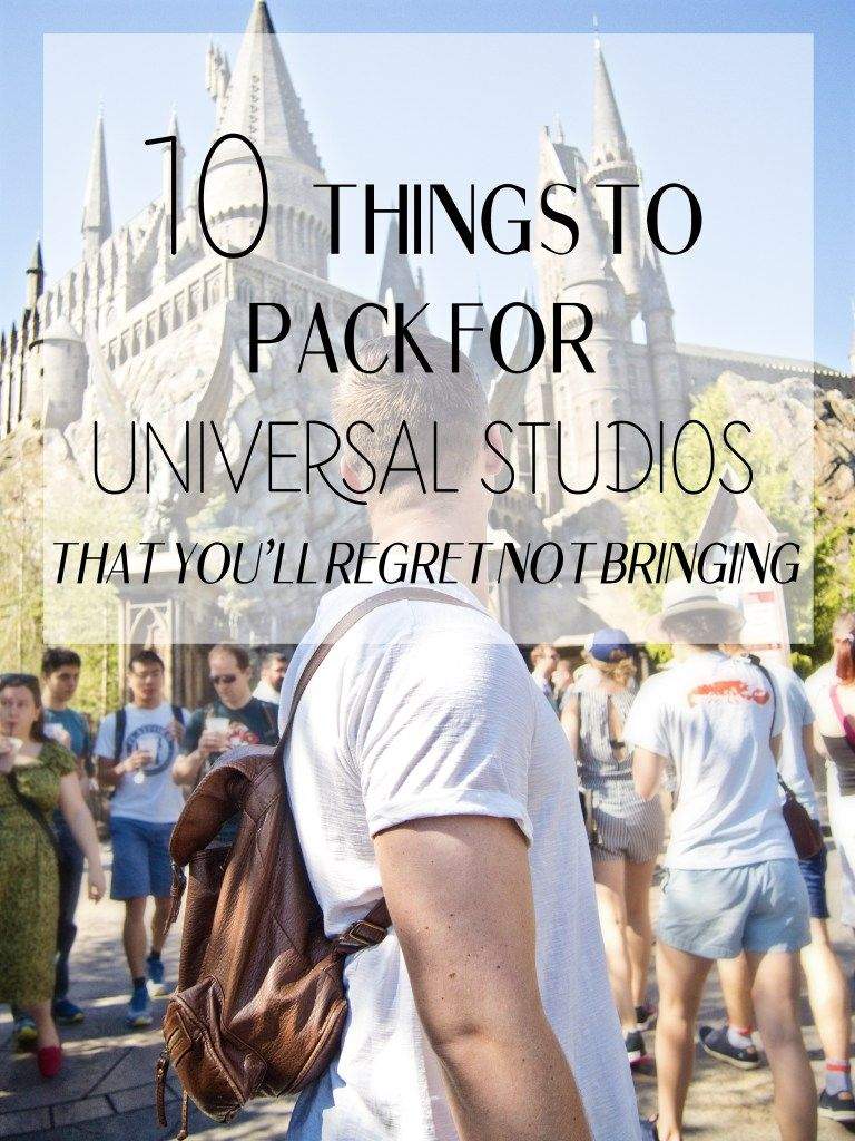 10 Necessary, Unexpected Things to Pack for Universal Studios ...