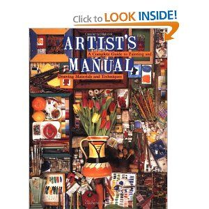 Artist S Manual A Complete Guide To Paintings And Drawing