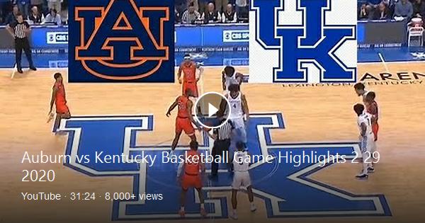Auburn vs Kentucky Basketball Game Highlights 2 29 2020 in
