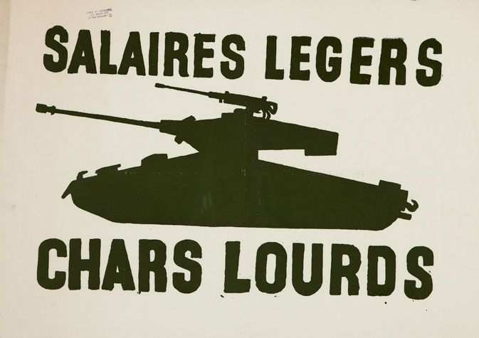 May '68, Paris: Posters from the Student Riots - Anonymous, Salaires Legers Chars Lourds (Light Wages Heavy Tanks)