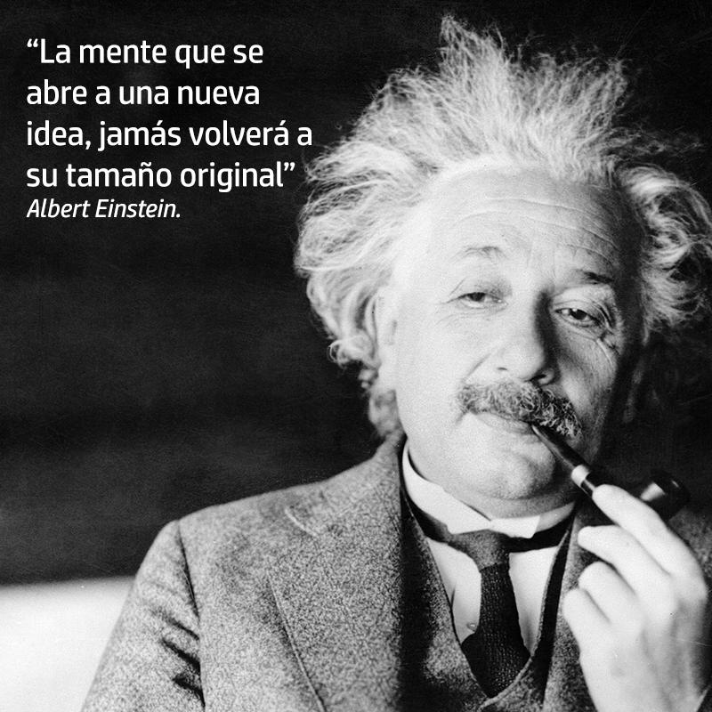 """""""La mente que se abre a una nueva idea, jamas volverá a su tamaño original""""  Albert Einstein. #Inspiración"""