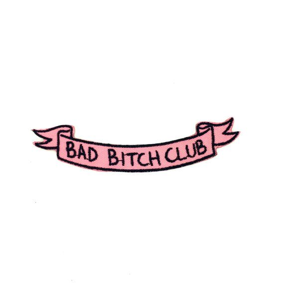 BAD BITCH CLUB Banner 3 wide Iron on Patch 100% by PenelopeGazin - https://www.etsy.com/listing/235131801/bad-bitch-club-banner-3-wide-iron-on?ref=shop_home_active_1