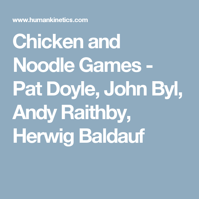 Chicken And Noodle Games Pat Doyle John Byl Andy Raithby Herwig Baldauf Noodles Games Cool Writing Book Activities