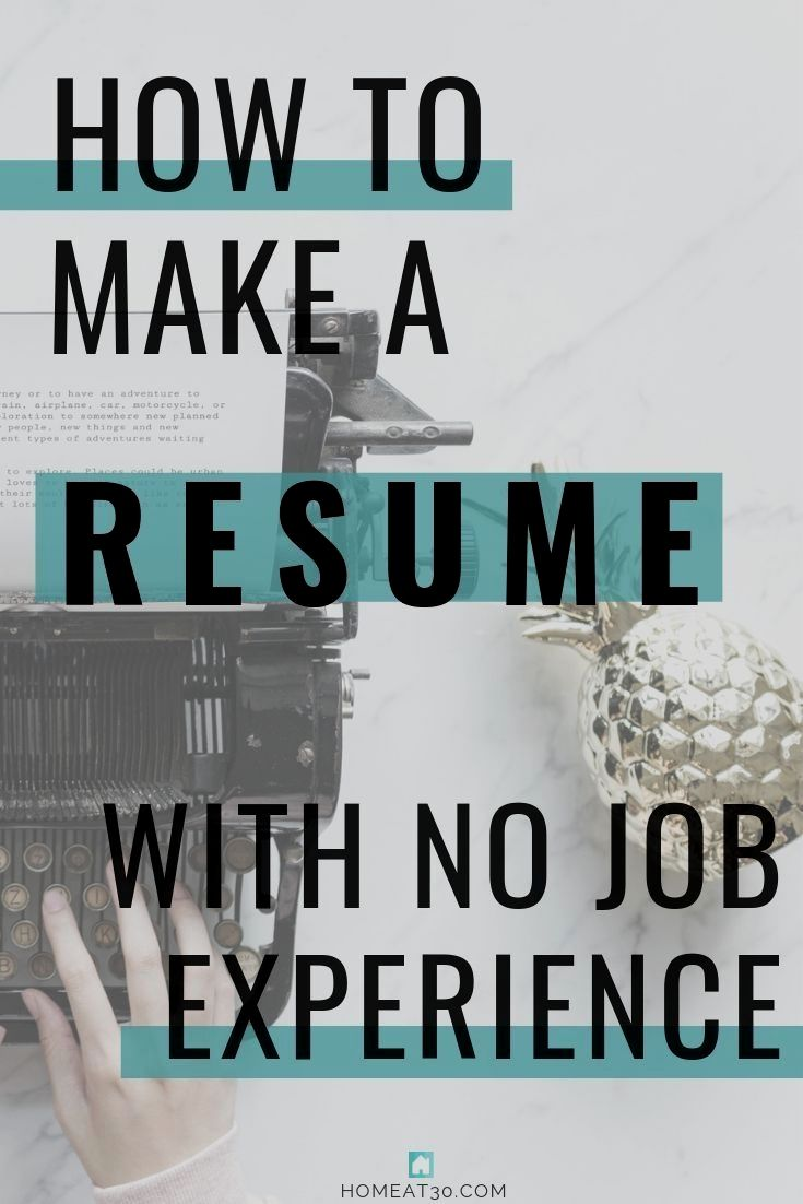 How to make a resume with no job experience tips for