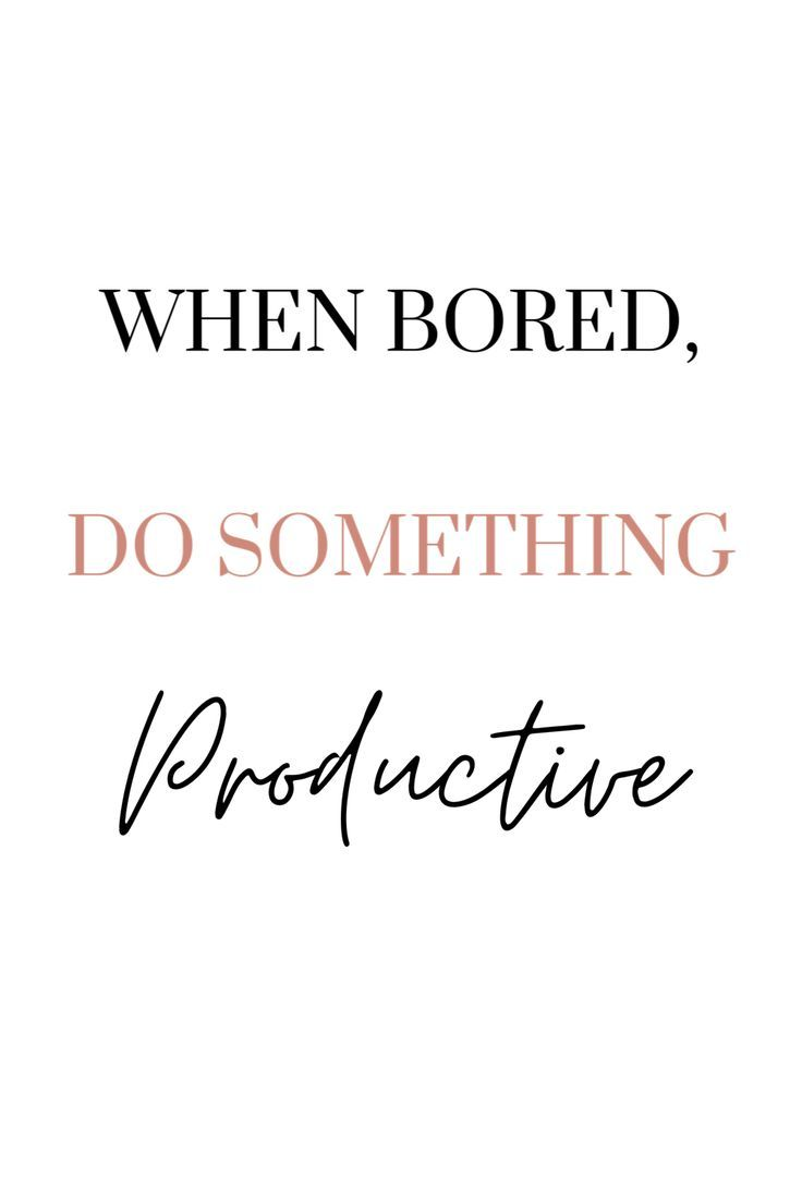 101 PRODUCTIVE THINGS TO DO WHEN YOU�RE BORED