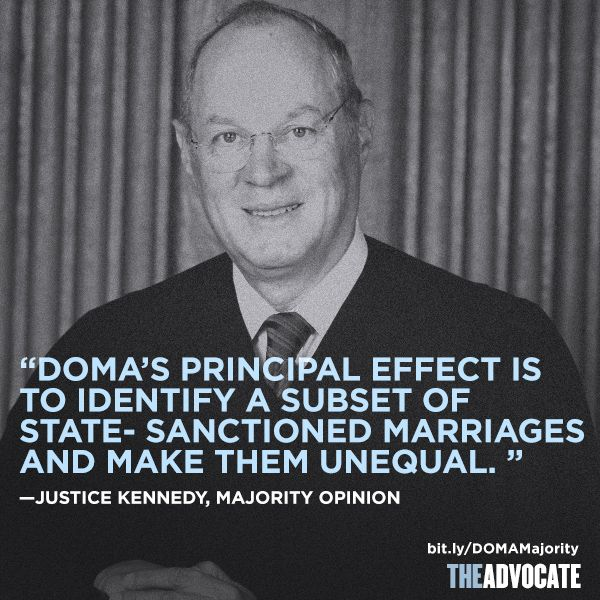 8 Best Quotes From Kennedy S Opinion On Doma Advocate Com Best Quotes Social Justice Warrior Doma