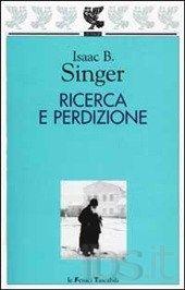 Ricerca e perdizione - Isaac Bashevis Singer (lettura romana)
