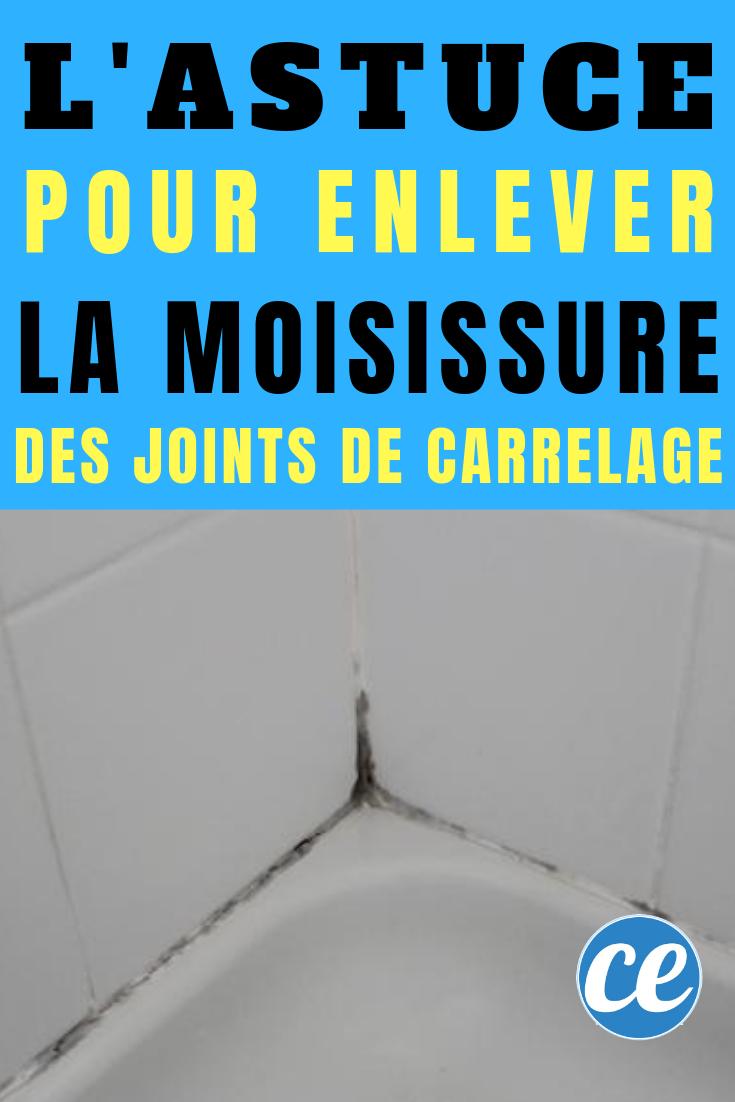 L Astuce Qui Marche Pour Enlever La Moisissure Des Joints De Carrelage Enlever Les Moisissures Joint De Carrelage Nettoyage Joint De Carrelage