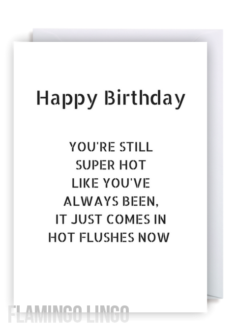 Flamingolingocouk Cheeky Fun Greetings Cards We Ship Worldwide Free Delivery Within The UK Youre Super Hot Flushes Funny Birthday Card